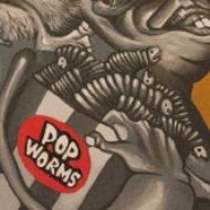Pop worms